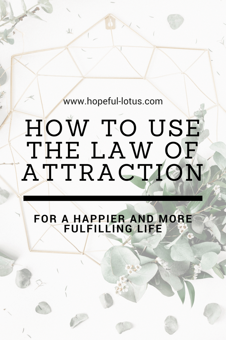 How to use the Law of Attraction for a happier and more fulfilling life. Take control of your life and change your goal setting habits forever. Learn how to raise your vibration in order to make your dreams a reality! #spirituality