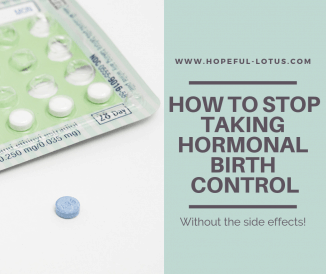 How to Stop Taking Birth Control Pills Safely (with no side effects!)