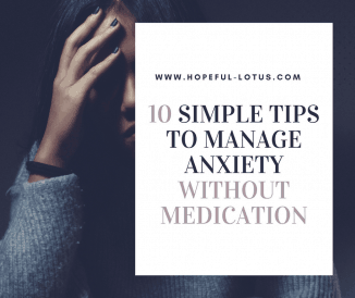 10 Life Changing Tips to Manage Anxiety Without Medication