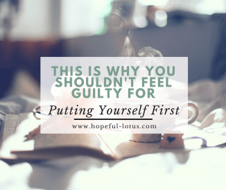 This is Why You Shouldn't Feel Guilty for Putting Yourself First