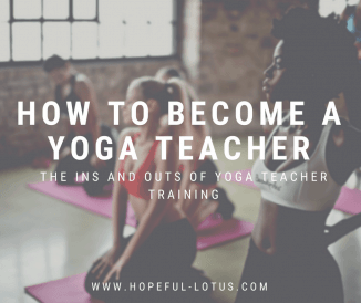 How to Become a Yoga Teacher: the ins and outs of yoga teacher training