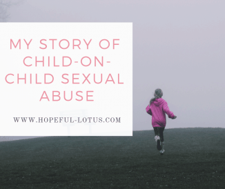How My Story of Child-on-Child Sexual Abuse is Helping Survivors