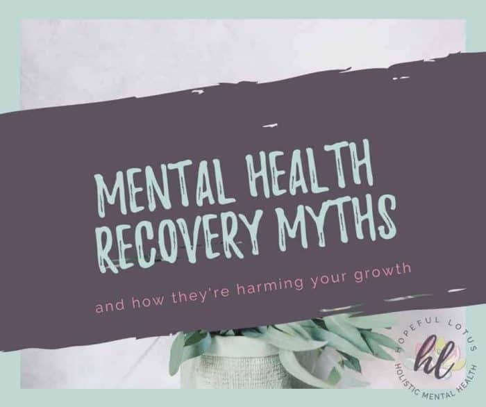 Love wellness tips? Check out this post on the common myths about mental health recovery. If you believe any of these common misconceptions, then you could be harming your own growth. Here are some of the biggest recovery myths debunked so you can be on your way to recovery! #mentalhealthawareness #mentalhealthrecovery