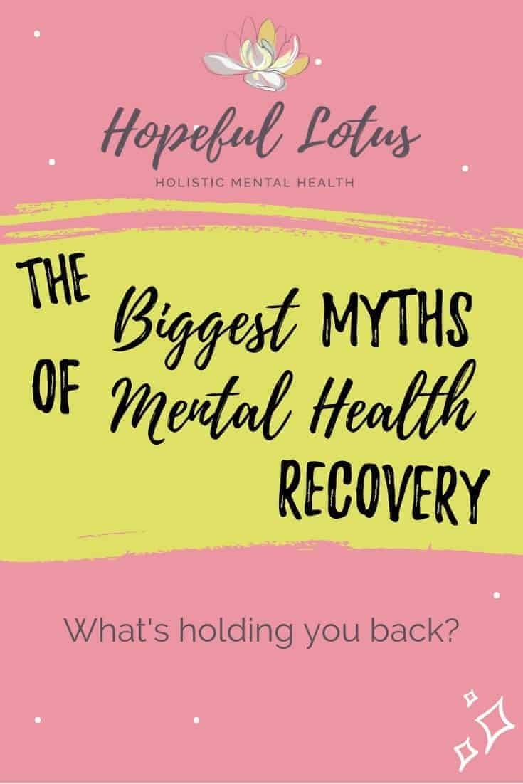 Love wellness tips? Check out this post on the common myths about mental health recovery. If you believe any of these common misconceptions, then you could be harming your own growth. Whether you're recovering from anxiety, depression or trauma, here are some of the biggest recovery myths debunked so you can be on your way to recovery! #mentalhealthawareness #mentalhealthrecovery