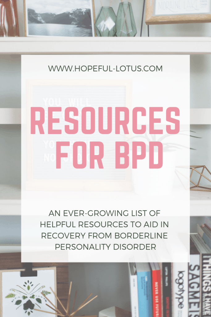 An ever-growing list of helpful resources to aid in recovery from BPD. If you suffer from borderline personality disorder, check out this resource list complete with self-help books, ted talks, youtube videos and more!