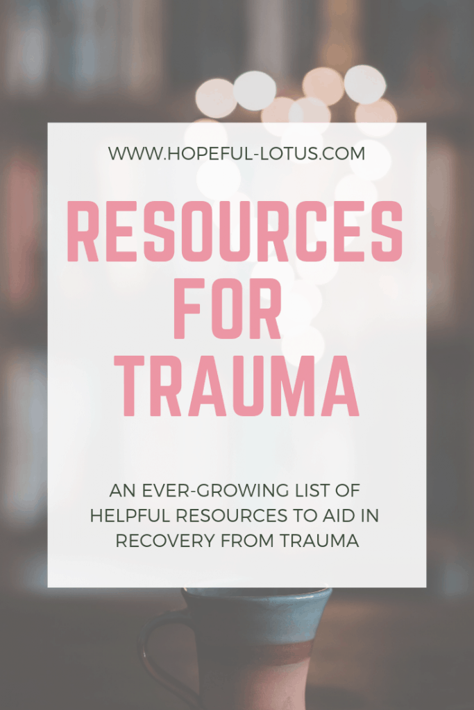 An ever-growing list of helpful resources to aid in trauma recovery. If you're a trauma survivor, check out this resource list featuring self-help books, workbooks, ted talks, youtube videos and more!