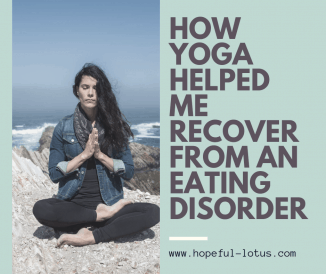 How Yoga Helped Me Recover from an Eating Disorder