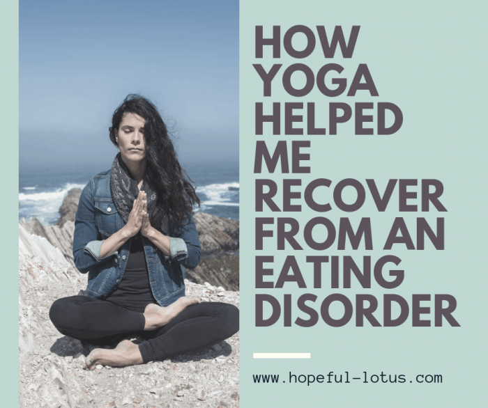 Yoga and eating disorder recovery | Yoga can have many benefits for mental health and has been a crucial part of many recovery journeys. This is the inspiring story of one woman who recovered from an eating disorder, body dysmorphic disorder and sexual trauma using yoga.