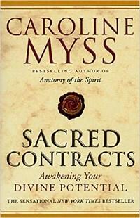 Sacred Contracts: Awakening Your Divine Potential - Caroline Myss