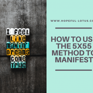 how to use the 5x55 method to manifest anything in 5 days