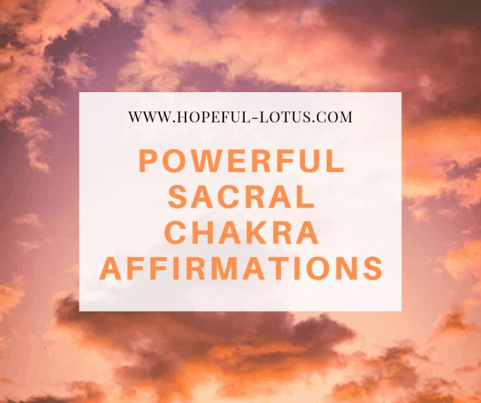 powerful sacral chakra affirmations