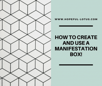 How To Create a Manifestation Box to Attract Your Dream Life!