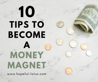 10 Tips to Become a Money Magnet Using the Law of Attraction