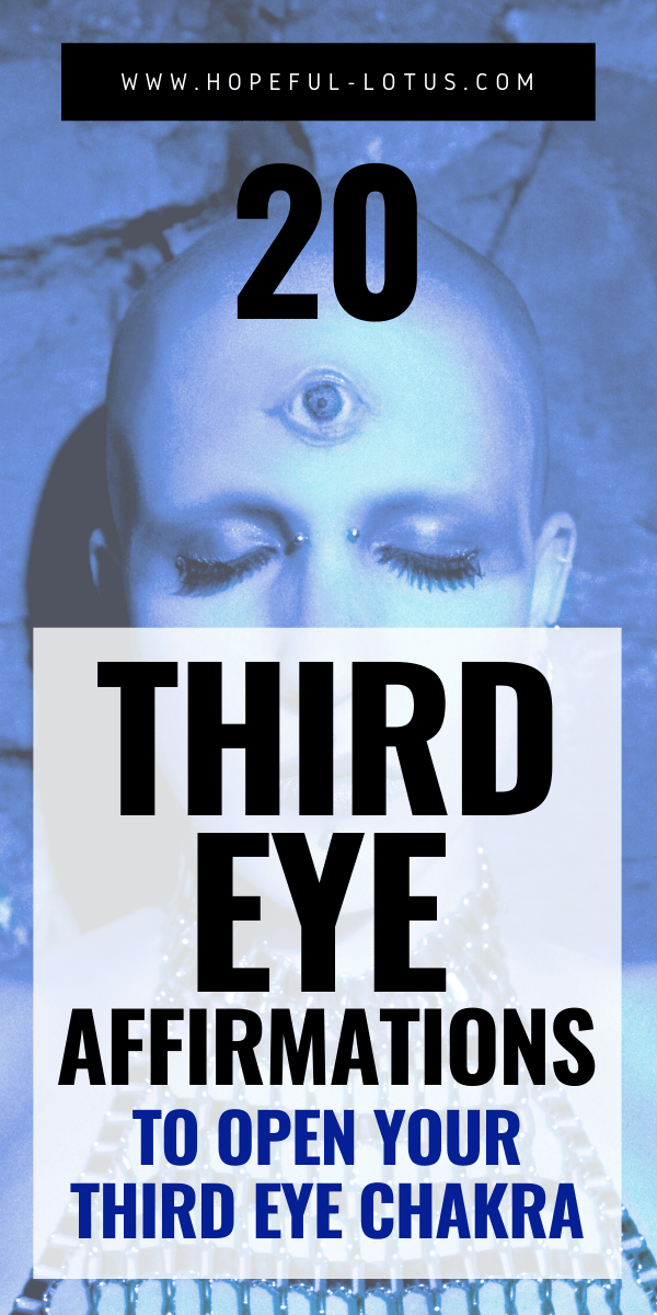 20 third eye affirmations to open your third eye chakra